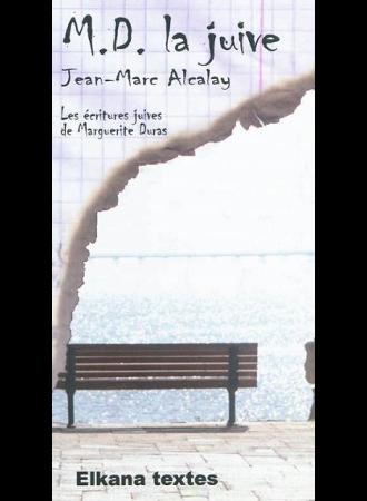 M.D. la juive – Les écritures juives de Marguerite Duras