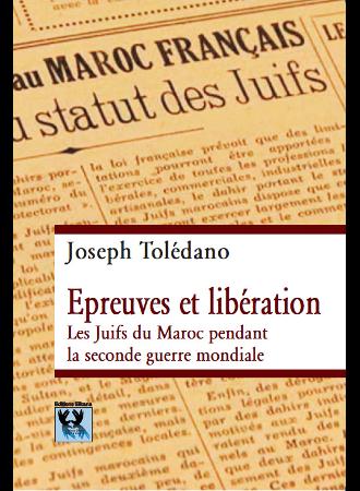 Épreuves et Liberation les Juifs du Maroc Pendant la Seconde Guerre Mondiale